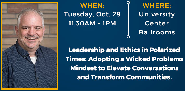 Leadership and Ethics in Polarized Times: Adopting a Wicked Problems Mindset to Elevate Conversations and Transform Communities